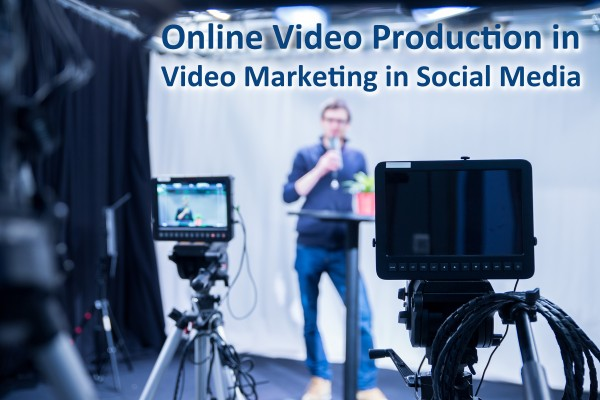 Online Video Production in Video Marketing
